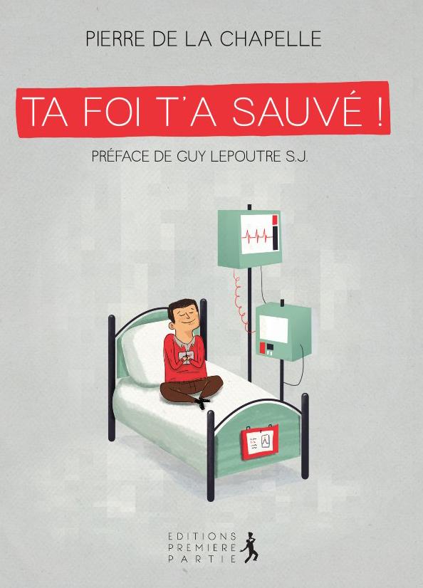 """Pierre de la Chapelle """"Ta foi t'a sauvé !"""""""