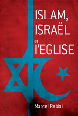 """Marcel Rebiai """"Islam, Israël et l'Église"""""""