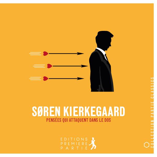 Søren Kierkegaard Pensées qui attaquent dans le dos
